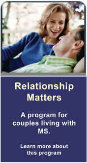 Relationship Matters. A program for couples living with MS. Click for details.