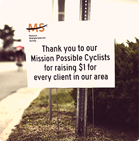 sign that reads: Thank you to our Mission Possible Cyclist for raising $1 for every client in our area