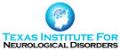 Texas Institute for Neurological Disorders