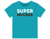 Super Mucker Shirt